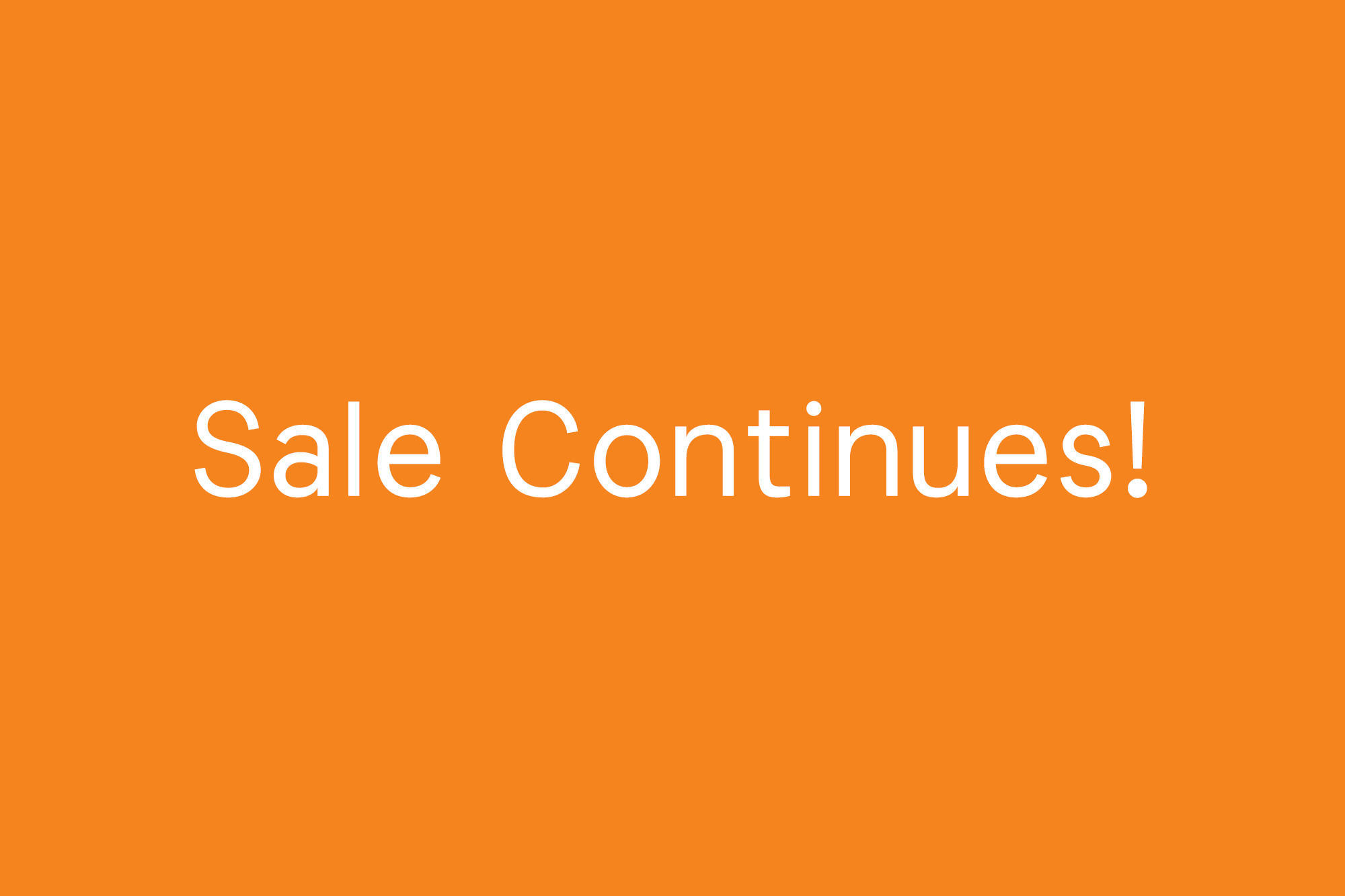 Sale Continues !